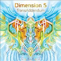 Dimension 5 - Trans-Addendum
