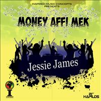 Jessie James - Money Affi Mek - Single