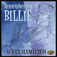 Scott Hamilton - Remembering Billie