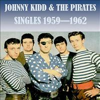 Johnny Kidd & The Pirates - Singles 1959 - 1962