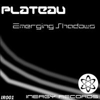 Plateau - Emerging Shadows