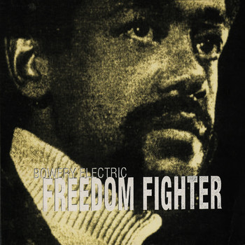 Bowery Electric - Freedom Fighter
