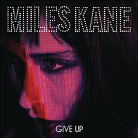 Miles Kane - Give Up