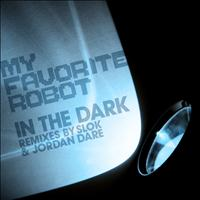My Favorite Robot - In The Dark EP