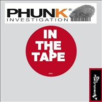 Phunk Investigation - In the Tape