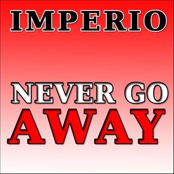 Imperio - Never Go Away