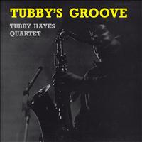 Tubby Hayes Quartet - Tubby's Groove