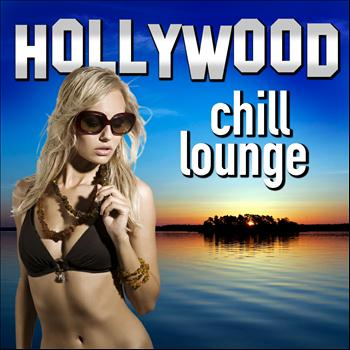 Various Artists - Hollywood Chill Lounge (Movie & Tv Best Themes Chilled Out Remixes)