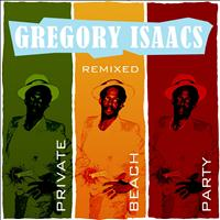 Gregory Isaacs - Private Beach Party Remixed