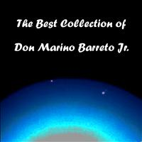 Don Marino Barreto Jr. - The Best Collection of Don Marino Barreto Jr.