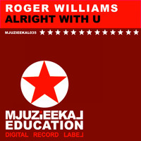 Roger Williams - Alright With U