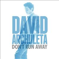 David Archuleta - Don't Run Away