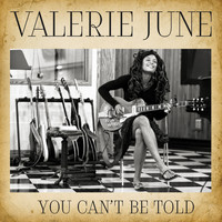 Valerie June - You Can't Be Told