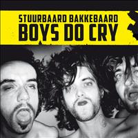 Stuurbaard Bakkebaard - Boys Do Cry