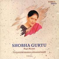 Shobha Gurtu - Golden Raaga Collection I - Shobha Gurtu