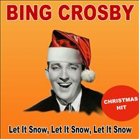 Bing Crosby - Let It Snow, Let It Snow, Let It Snow (Christmas Hit)