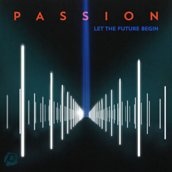 Passion - Passion: Let The Future Begin