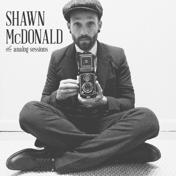 Shawn McDonald - The Analog Sessions