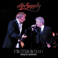 Air Supply - It Was 30 Years Ago Today
