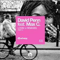 David Penn - Lovin U Remixes Pt. 2