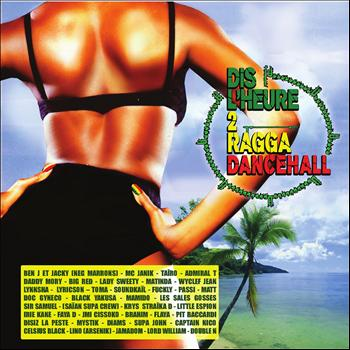 Various Artists - Dis l'heure 2 Ragga Dancehall