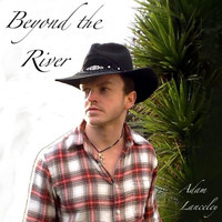 Adam Lanceley - Beyond the River