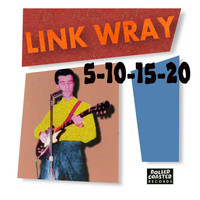 Link Wray - 5-10-15-20