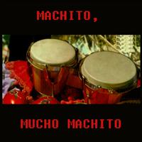Machito - Mucho Machito