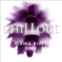 Babel - Chill Out Mama Pizza