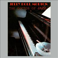 Jelly Roll Morton - The Doctor of Jazz