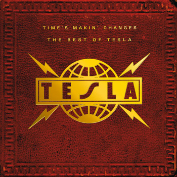 Tesla - Time's Makin' Changes: The Best Of Tesla