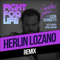 Carlos Jean - Fight For Life (Herlin Remix) [feat. Lucía Scansetti, Alex Shaker & Daniel Martín]