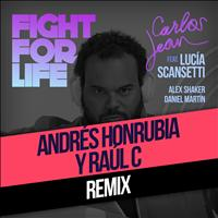 Carlos Jean - Fight For Life (Raul C & Andre´s Honrubia PR Remix) [feat. Lucía Scansetti, Alex Shaker & Daniel Martín]
