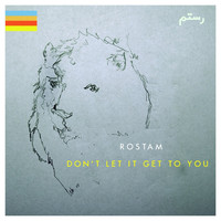 Rostam - Don't Let It Get To You