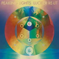 Peaking Lights - Lucifer Re-Lit