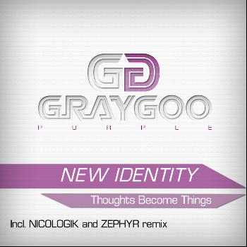 New Identity - Thoughts Become Things