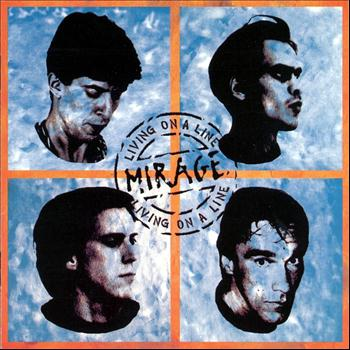Mirage - Living On a Line