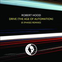 Robert Hood - Drive (Ø [Phase] Remixes)