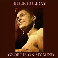 Billie Holiday - Georgia on My Mind