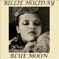 Billie Holiday - Blue Moon
