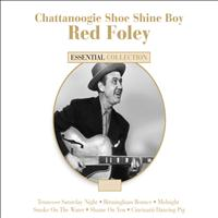 Red Foley - Chattanoogie Shoe Shine Boy - Red Foley