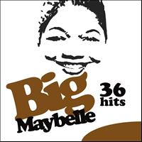 Big Maybelle - 36 Hits !