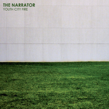 The Narrator - Youth City Fire