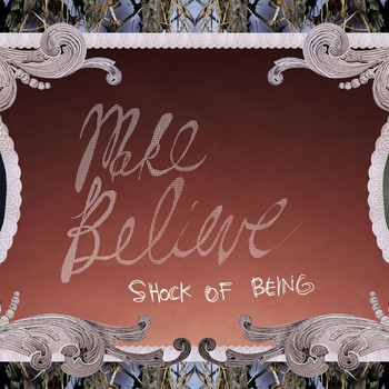 Make Believe - Shock Of Being