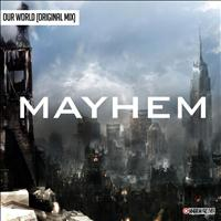 Mayhem - Our World