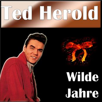 Ted Herold - Wilde Jahre