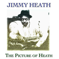 Jimmy Heath - The Picture of Heath