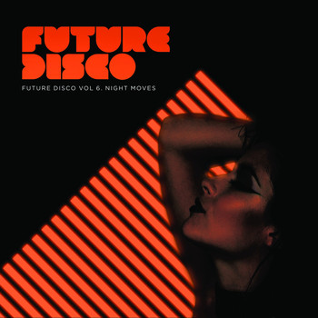 Various Artists - Future Disco, Vol. 6 - Night Moves