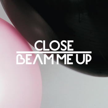 CLOSE - Beam Me Up feat. Charlene Soraia & Scuba