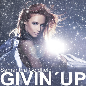 Samantha Goldfield - Givin' Up - The Mixes 2013